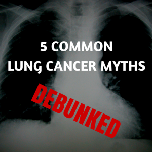 5 Common Lung Cancer Myths Debunked